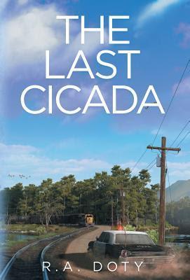 The Last Cicada by R a Doty