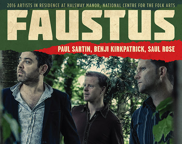 Faustus - Paul Sartin, Benji Kirkpatrick and Saul Rose