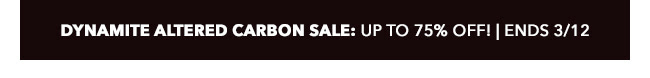 Dynamite Altered Carbon Sale: up to 75% off! | Ends 3/12