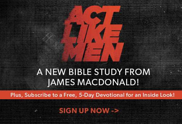 The Act Like Men 5-Day Devotional | 5 Days to Become More Like the Men God Created Us to Be
