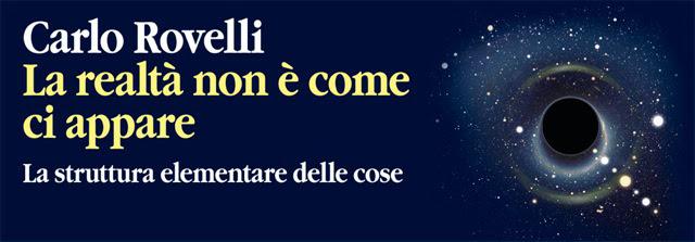 Carlo Rovelli - La realtà non è come ci appare