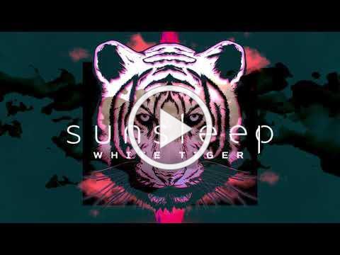 Sunsleep - WhiteTiger (Official Music Video)