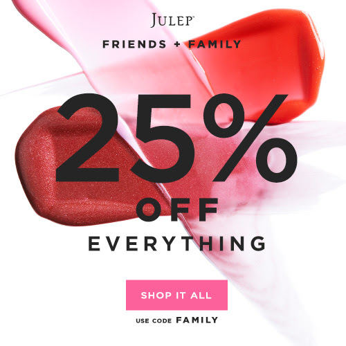 Julep Friends & Family...