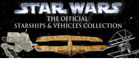 STAR WARS OFFICIAL STARSHIPS & VEHICLES COLLECTION
