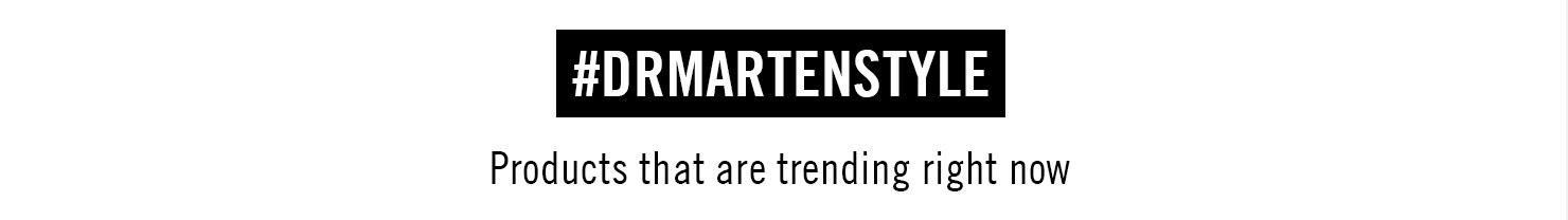 #Drmartenstyle - Products that are trending right now