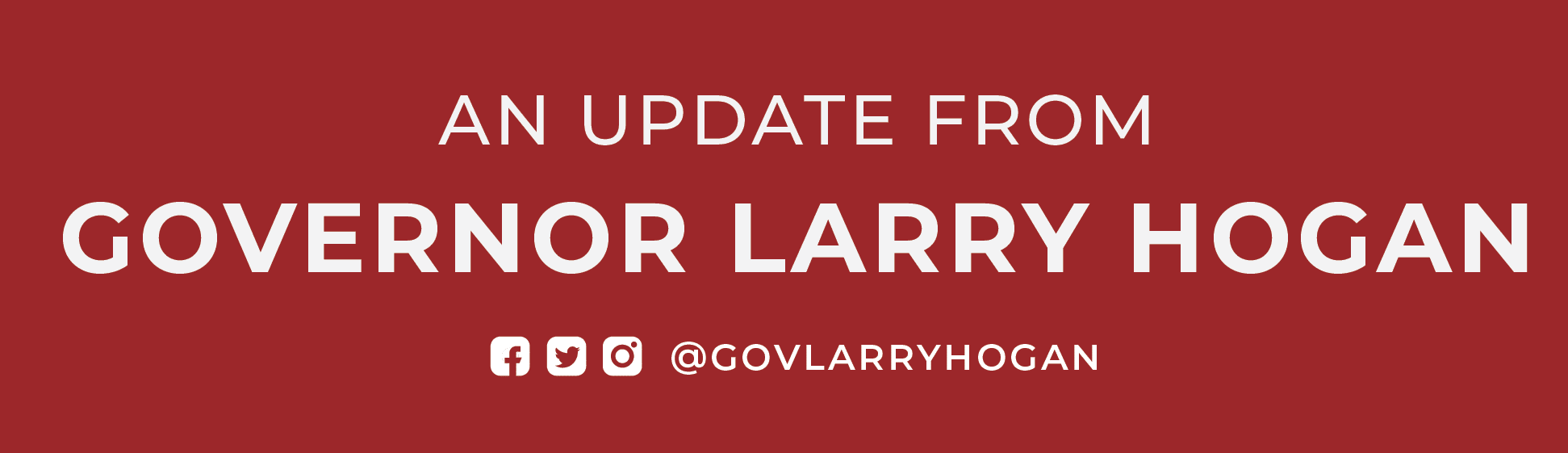 An Update from Governor Larry Hogan
