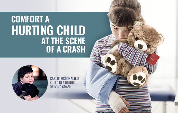 COMFORT A HURTING CHILD AT THE SCENE OF A CRASH - CARLIE MCDONALD, 5 KILLED IN A DRUNK DRIVING CRASH