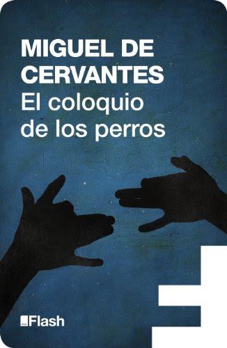 El coloquio de los perros de Miguel de Cervantes