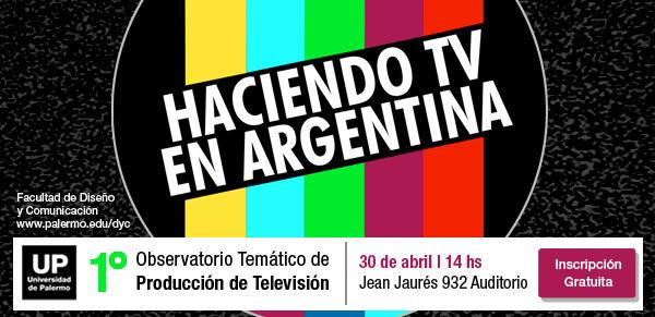 1° Observatorio Temático de Producción de Televisión | Haciendo TV en Argentina