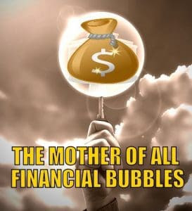 The-Mother-Of-All-Financial-Bubbles