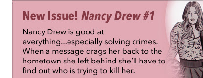 New Series! Nancy Drew #1 Nancy Drew is good at everything…especially solving crimes. When a message drags her back to the hometown she left behind she?ll have to find out who is trying to kill her.