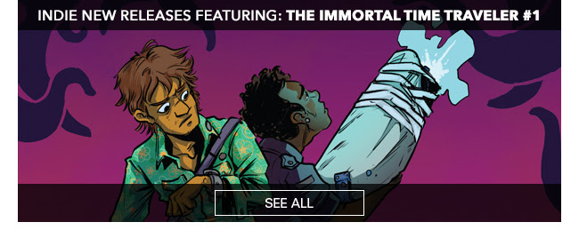Indie New Releases featuring The Immortal Time Traveler #1 See All