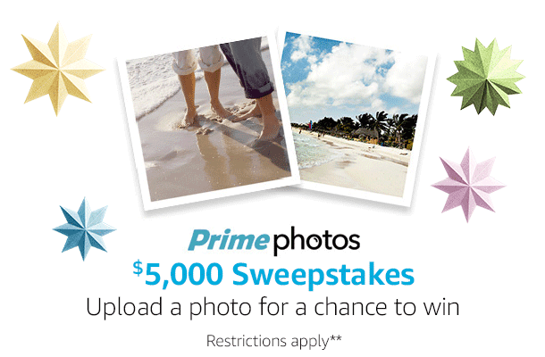 Prime Photos $5,000 Sweepstakes - Upload a photo for a chance to win. Restrictions apply**