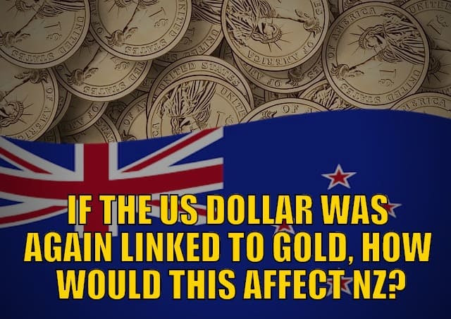 If the US Dollar or SDR Was Linked to Gold, How Would This Affect New Zealand?