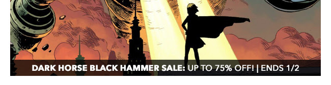 Dark Horse Black Hammer Sale: up to 75% off! | Ends 1/2