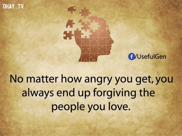 3. Bất kể bạn tức giận thế nào đi nữa, rốt cuộc bạn vẫn luôn tha thứ cho người mà bạn yêu thương. ,tâm lý học,sự thật thú vị,những điều thú vị trong cuộc sống,khám phá,sự thật đáng kinh ngạc,phụ nữ