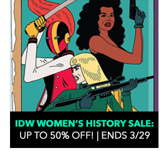 IDW Women's History Sale: up to 50% off! Sale ends 3/29.