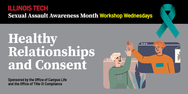 Healthy Relationships and Consent Sponsored by the Office of Campus Life and the Office of Title IX Compliance