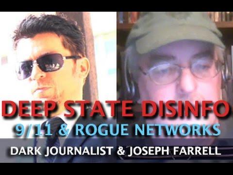 DEEP STATE DISINFO - 9/11 & ROGUE NETWORKS! DARK JOURNALIST & DR. JOSEPH FARRELL  Hqdefault