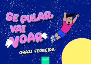 Se pular, vai voar - Grazi Ferreira