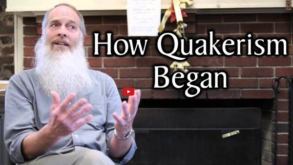 How Quakerism Began