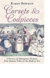 Corsets & Codpieces by Karen Bowman
