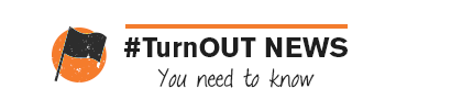 TurnOUT News You Need To Know