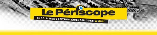 le Périscope, journal économique, vous invite à l'Apériscope