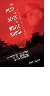 The Plot to Seize the White House