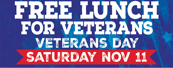 Free Lunch for Veterans                 Veterans Day Saturday Nov 11