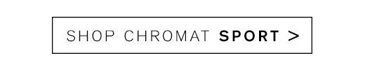 Shop Chromat SPORT >