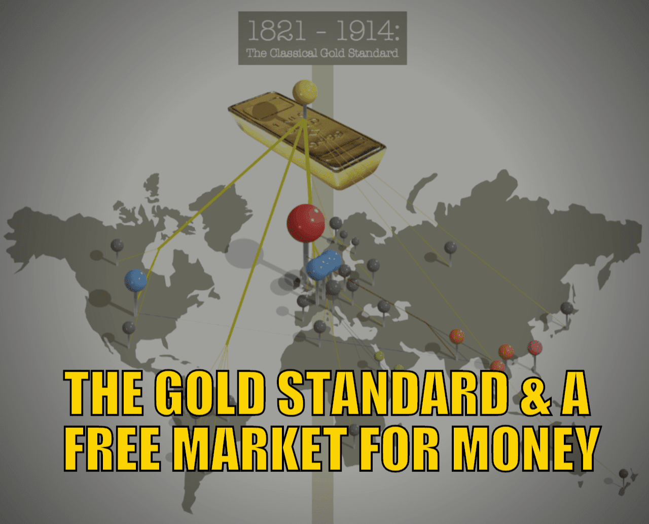 The Gold Standard & A Free Market For Money: What Do We Think About It?