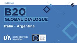 B20 GLOBAL DIALOGUE Italia - Argentina