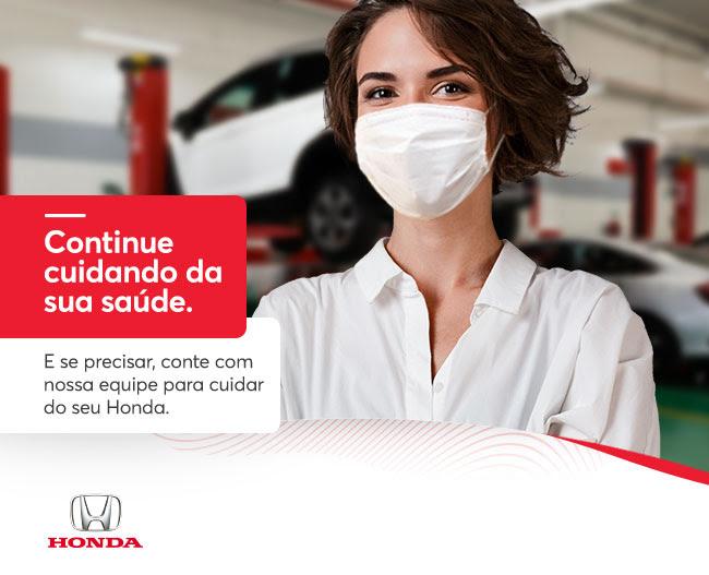 Continue cuidando da sua saúde. E se precisar, conte com nossa equipe para cuidar do seu Honda. - HONDA