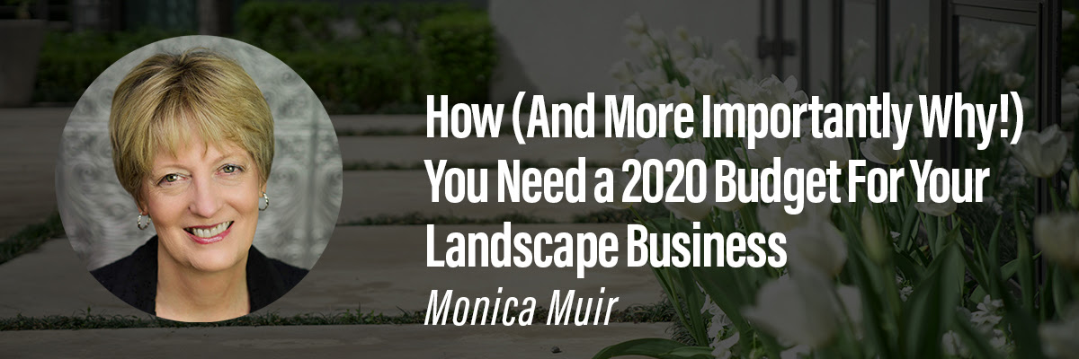 Why you Need a 2020 Budget for your Landscape Business