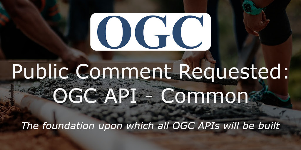 Public comment requested on OGC API - Common candidate standard