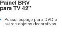 """Painel BRV para TV 42"""" Possui espaço para DVD e outros objetos decorativos"""