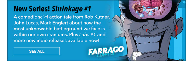New Series! Shrinkage #1 A comedic sci-fi tale about how the most unknowable battleground is within our own craniums. Plus *Incredible Doom #1*, *Labs #1*, and more new indie releases available now! See All
