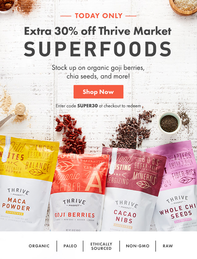 Today Only. Extra 30% off Thrive Market Superfoods. Stock up on organic goji berries, chia seeds, and more! Enter code SUPER30 at checkout to redeem