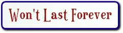 won't last forever
