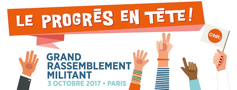 Le progrès en tête ! - Grand rassemblement de militants CFDT le 3 octobre 2017