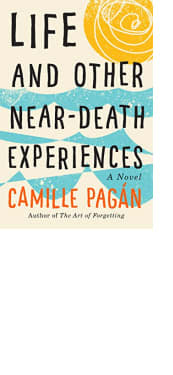 Life and Other Near-Death Experiences by Camille Pagán