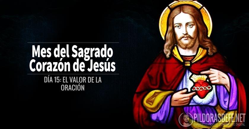sagrado corazon de jesus dia  el valor de la oracion