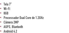 Tela 7?  Wi-Fi  8GB  Processador Dual Core de 1.2GHz  Câmera 2MP  AGPS, Bluetooth  Android 4.2