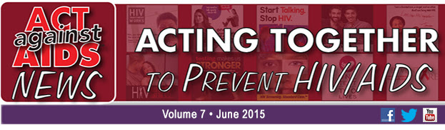 Act AGainst AIDS Newsletter Volume 7 June 2015