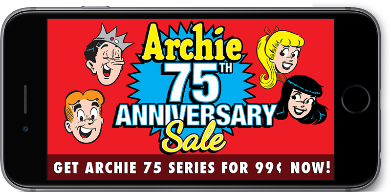 Archie 75th Anniversary Sale! Get Archie 75 Series for 99¢ now!