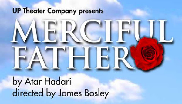 UP Theater Company Presents Merciful Father by Atar Hadari