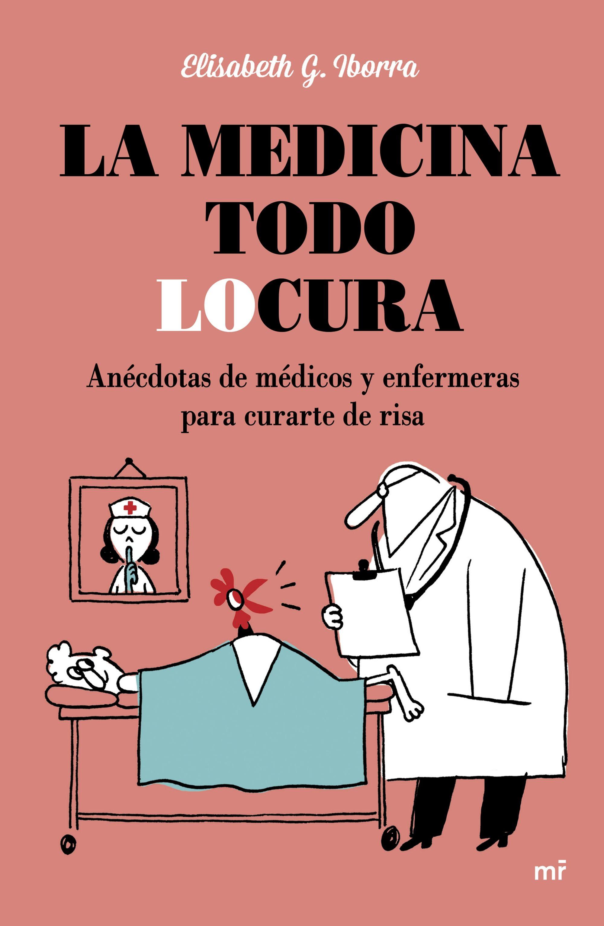 portada_la-medicina-todo-locura_elisabeth-g-iborra_201511021850