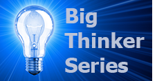 Big Thinker Series