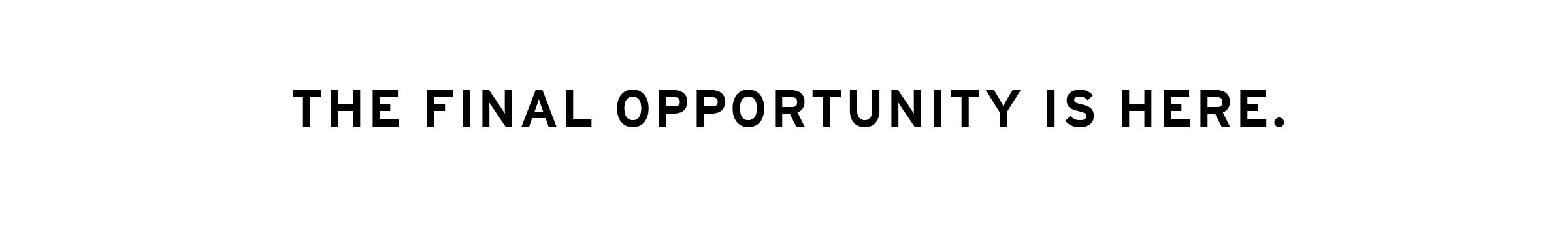 YOUR NEXT OPPORTUNITY IS HERE.